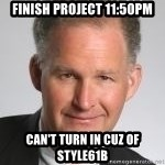 Paul Hilfinger - finish Project 11:50Pm Can't Turn in Cuz oF Style61B
