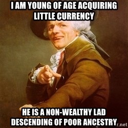 Joseph Ducreux - i am young of age acquiring little currency he is a non-wealthy lad descending of poor ancestry