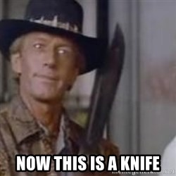 Crocodile Dundee - now this is a knife