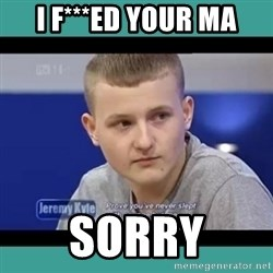 Sympathy Sacha - I F***ED YOUR MA SORRY
