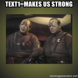 Star Trek: Pakled - text1=makes us strong