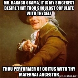Joseph Ducreux - mr. barack obama, it is my sincerest desire that thou shouldst copulate with thyself thou performer of coitus with thy maternal ancestor