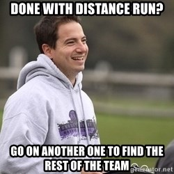 Empty Promises Coach - Done with distance run? Go on another one to find the rest of the team