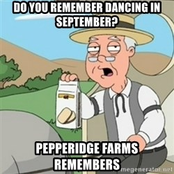 Pepperidge Farm Remembers guy - do you remember dancing in september? pepperidge farms remembers