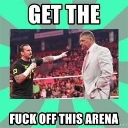 CM Punk Apologize! - GET THE  FUCK OFF THIS ARENA