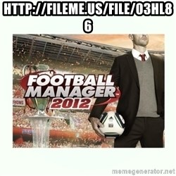 football manager 2013 - http://fileme.us/file/03HL86