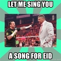 CM Punk Apologize! - LET ME SING YOU A SONG FOR EID