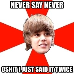 Justin Bieber - never say never oshit i just said it twice