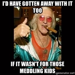 Jimmy Saville 1 - I'd have gotten away with it too if it wasn't for those meddling kids