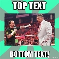 CM Punk Apologize! - TOP TEXT BOTTOM TEXT!