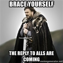 Game of Thrones - Brace Yourself The reply to alls are coming