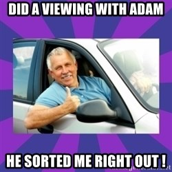 Perfect Driver - Did a viewing with adam he sorted me right out !