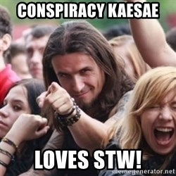 Ridiculously Photogenic Metalhead - conspiracy kaesae  loves stw!