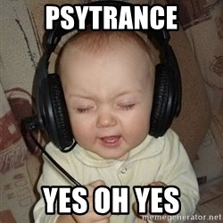 Baby Headphones - PSYTRANCE YES OH YES
