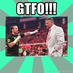 CM Punk Apologize! - GTFO!!!