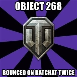 World of Tanks - object 268 Bounced on batchat twice