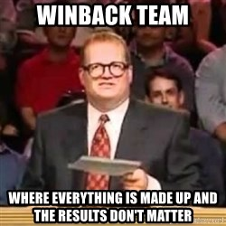 The Points Don't Matter - Winback team Where everything is made up and the results don't matter