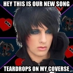 Emo Oldfag - HEY THIS IS OUR NEW SONG TEARDROPS ON MY COVERSE