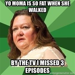 Dumb Whore Gina Rinehart - YO MOMA IS SO FAT WHEN SHE WALKED BY THE TV I MISSED 3 EPISODES