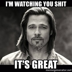 Brad Pitt Chanel - I'm watching you shit it's great