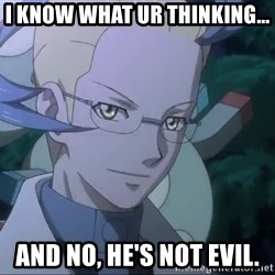 Colress - I KNOW WHAT UR THINKING... AND NO, HE'S NOT EVIL.