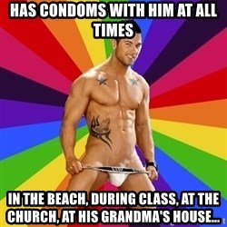 Gay pornstar logic - has condoms with him at all times in the beach, during class, at the church, at his grandma's house...