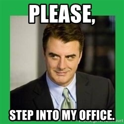 Mr.Big - Please, Step into my office.