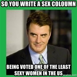 Mr.Big - So you write a sex coloumn Being voted one of the Least sexy women in the US