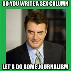Mr.Big - So you write a sex column Let's do some journalism