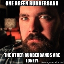 Intense Bearded Man - One green rubberband The other rubberbands are lonely