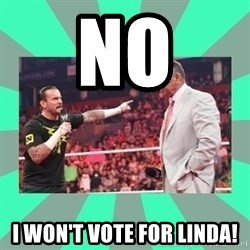 CM Punk Apologize! - no i won't vote for linda!