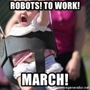 little girl swing - Robots! To work! March!