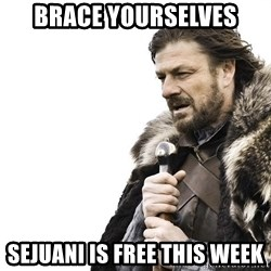 Winter is Coming - brace yourselves sejuani is free this week