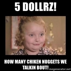 Honey BooBoo - 5 DOLLRZ! HOW MANY CHIKEN NUGGETS WE TALKIN BOUT!