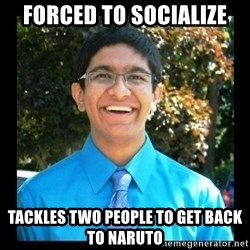 IKWG Nation - Forced to socialize tackles two people to get back to naruto