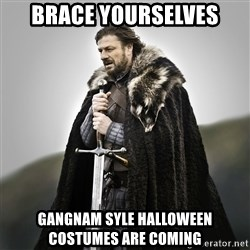 Game of Thrones - BRACE YOURSELVES GANGNAM SYLE HALLOWEEN COSTUMES ARE COMING