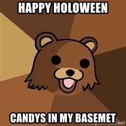 Pedobear - happy holoween candys in my basemet