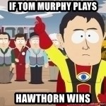 Captain Hindsight - If tom murphy plays hawthorn wins