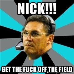 Stoic Ron - NICK!!! GET THE FUCK OFF THE FIELD