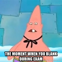 Pinhead Patrick - THE MOMENT WHEN YOU BLANK DURING EXAM