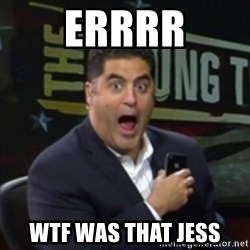 Surprised Cenk - ERRRR WTF WAS THAT JESS