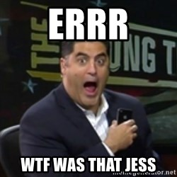 Surprised Cenk - ERRR WTF WAS THAT JESS