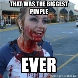 Scary Nympho - That was the biggest pimple Ever