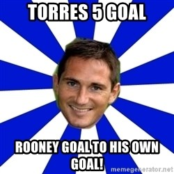 lampard - TORRES 5 GOAL ROONEY GOAL TO HIS OWN GOAL!