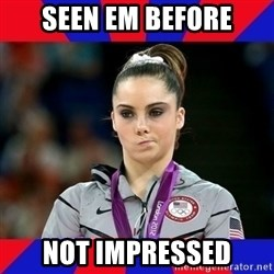 Mckayla Maroney Does Not Approve - Seen em before Not impresseD