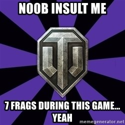 World of Tanks - N00b insult me 7 frags during this game... Yeah
