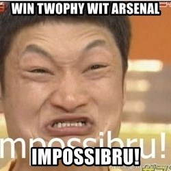 Impossibru Guy - Win twophy wit arsenal impossibru!