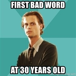 spencer reid - first bad word at 30 years old