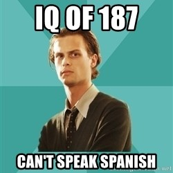 spencer reid - iq of 187  can't speak spanish