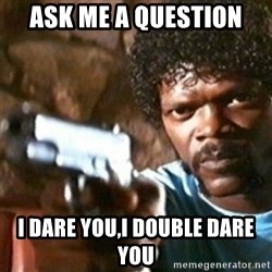 samuel jackson with a gun - ASK ME A QUESTION i DARE YOU,i DOUBLE DARE YOU